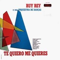 Ruy Rey e Sua Orquestra de Dancas - Te Quiero, Me Quires (1961)