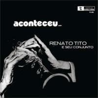 Renato Tito e Seu Conjunto - Aconteceu... (1972)