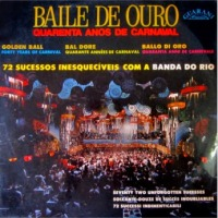Banda do Rio - Baile de Ouro - Quarenta Anos de Carnaval (1972)