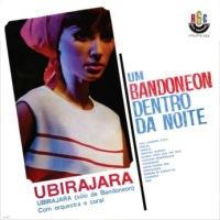 Ubirajara Silva - Um Bandoneon dentro da Noite (1964)