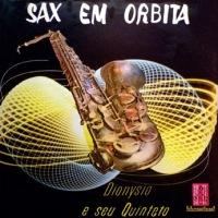 Dionysio e Seu Quinteto - Sax em Orbita (1960)
