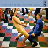 Mancini e Os Dez de Ouro - Baile Jovem (1967)