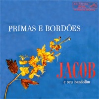 Jacob do Bandolim - Primas e Bordoes (1962)