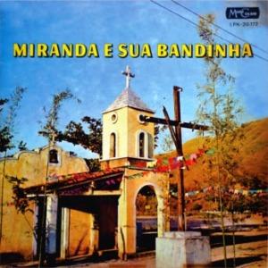 Miranda e Sua Bandinha - Festa de Sao Joao (1969)