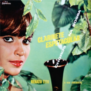Renato Tito e Seu Conjunto - Clarinete Espetacular (1966)
