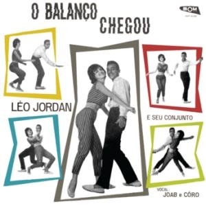 Leo Jordan e Seu Conjunto - O Balanco Chegou - Vocals Joab e Coro (1962)