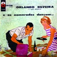 Orlando Silveira - E Os Namorados Dancam (1960)
