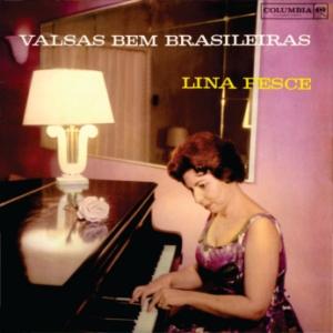 Lina Pesce - Valsas Bem Brasileiras (1961)