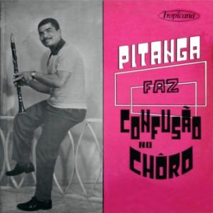 Pitanga Faz Confusao no Choro (1970)