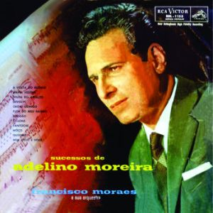 Francisco Moraes e Sua Orquestra - Sucessos de Adelino Moreira (1961)