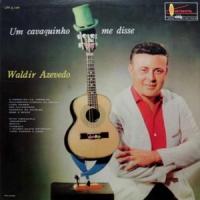 Waldir Azevedo - Um Cavaquinho Me Disse (1961)