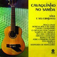 Xixa e Seu Conjunto Cavaquinho no Samba (1971)