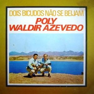 Poly & Waldir Azevedo - Dois Bicudos Nao Se Beijam Vol.3