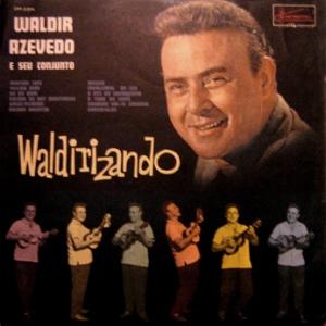 Waldir Azevedo - Waldirizando (1962)