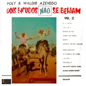 Poly & Waldir Azevedo - Dois Bicudos Nao Se Beijam Vol.2 (1963)