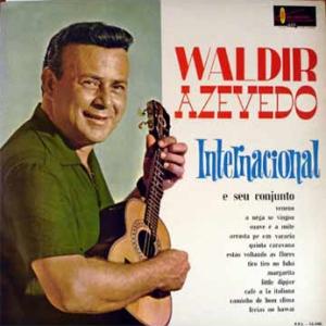 Waldir Azevedo e Seu Conjunto - Internacional (1962)