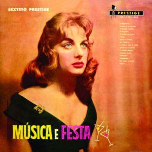 Sexteto Prestige - Musica e Festa (1958)