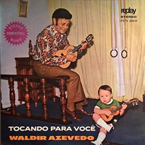 Waldir Azevedo - Tocando Para Voce (1971)
