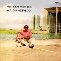 Nosso Encontro Com Waldir Azevedo (1973)