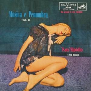 Fats Elpidio e Seu Conjunto - Musica e Penumbra Vol.2 (1958)