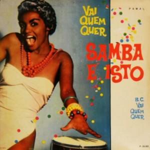 Bloco Carnavalesco Vai Quem Quer - Samba E Isto (1961)