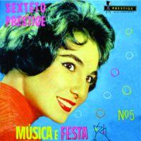 Sexteto Prestige - Musica E Festa No 5 (1960)