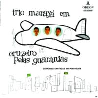 Trio Maraya - Cruzeiro pelas Guaranias (1959)