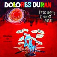 Dolores Duran - Esse Norte E Minha Sorte (1959)