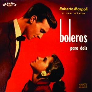 Roberto Maspoli - Boleros Para Dois (1959)