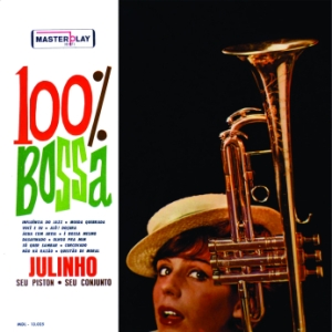Julinho, Seu Piston e Seu Conjunto - 100% Bossa (1963)