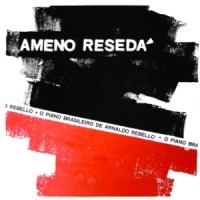 O Piano Brasileiro de Arnaldo Rebello - Ameno Resedá