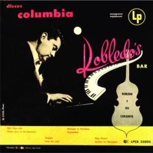 Robledo e Seu Conjunto - Robledo's Bar (1955)