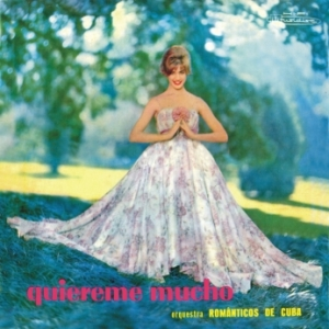 Orquestra Românticos de Cuba - Quiereme Mucho (1959)