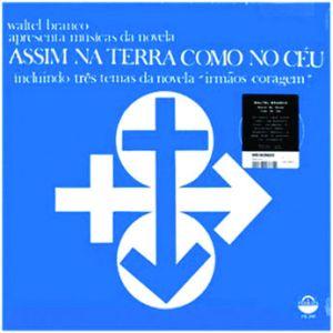 Waltel Branco Apresenta As Musicas da Novela Assim Na Terra Como No Ceu (1970)