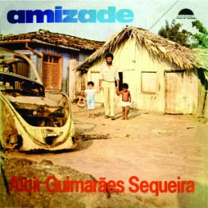 Alcir Guimaraes Sequeira - Amizade - Compacto Duplo