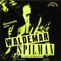Dancando com Waldemar Spilman e sua Orquestra (1956)