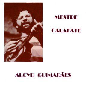 Alcyr Guimaraes - Mestre Calafate