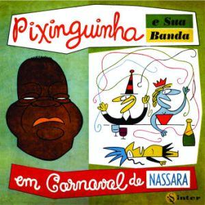 Pixinguinha e sua Banda em Carnaval de Nassara (1956)