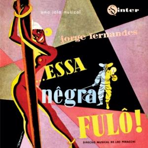 Jorge Ferndandes - ... Essa Negra Fulo! (1955)