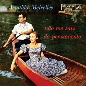 Arnaldo Meirelles, Sua Harmonica e Seu Conjunto - Nao Me Sais do Pensamento (1959)
