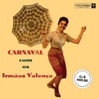 Carnaval com Os Irmaos Valenca (N/D)