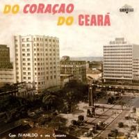 Ivanildo e Seu Conjunto - Do Coracao do Ceara (1963)