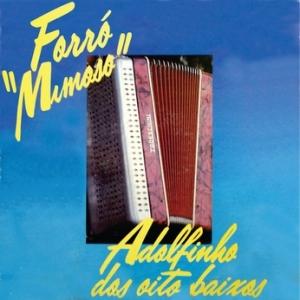 Adolfinho dos 8 Baixos - Forro Mimoso (1988)