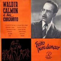 Waldir Calmon - Feito Para Dancar (1954)