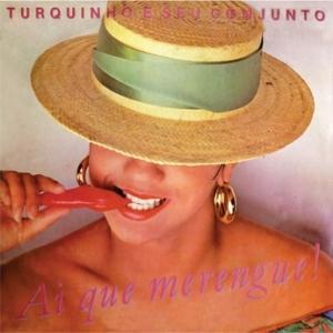 Turquinho e Seu Conjunto de Ritmos - Ai que Merengue! (1961)