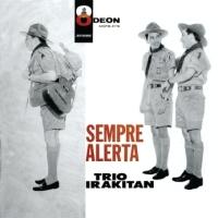 Trio Irakitan - Sempre Alerta (1960)