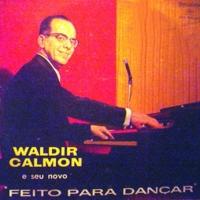 Waldir Calmon E Seu Novo Feito Para Dançar (1961)