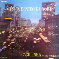 Caculinha e Seu Conjunto - Musica Dentro da Noite (1963)