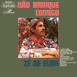 Ze de Elias - Nao Brinque Comigo (1975)