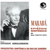 Orquestra Sinfonica do Rio de Janeiro - Maraba / Episodio Sinfonico